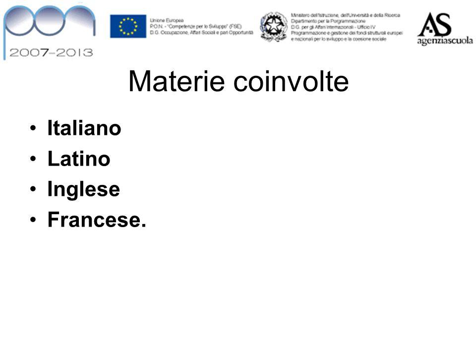Materie coinvolte Italiano Latino Inglese Francese.