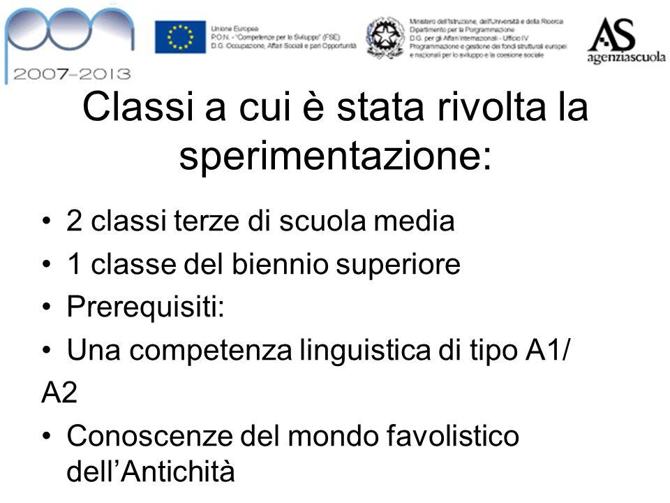Classi a cui è stata rivolta la sperimentazione: 2 classi terze di scuola media 1 classe del biennio superiore Prerequisiti: Una competenza linguistic