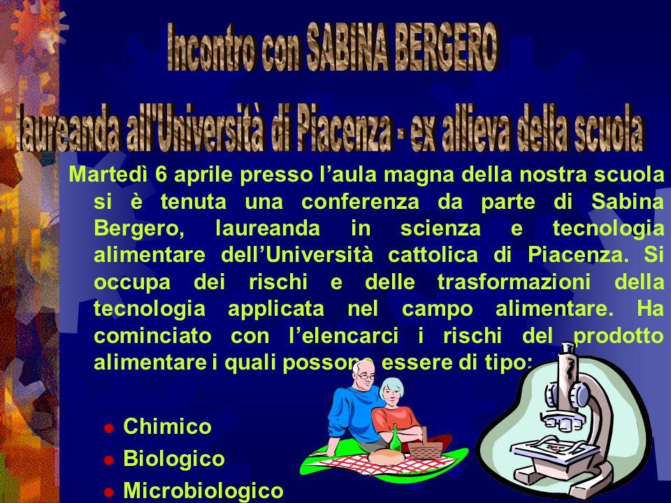 Martedì 6 aprile presso l'aula magna della nostra scuola si è tenuta una conferenza da parte di Sabina Bergero, laureanda in scienza e tecnologia alim