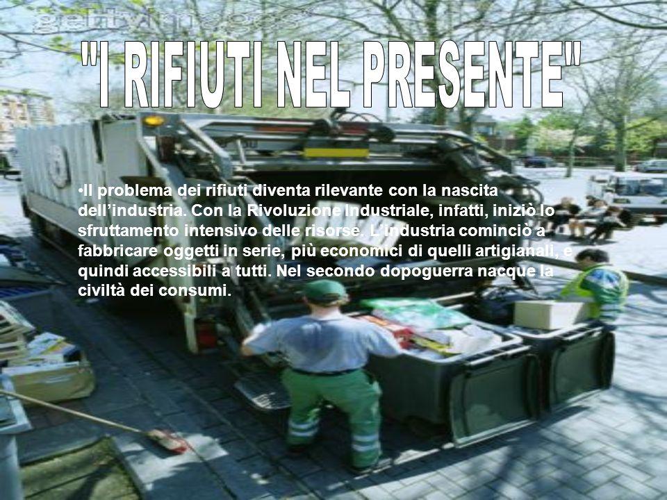 Il problema dei rifiuti diventa rilevante con la nascita dell'industria. Con la Rivoluzione Industriale, infatti, iniziò lo sfruttamento intensivo del