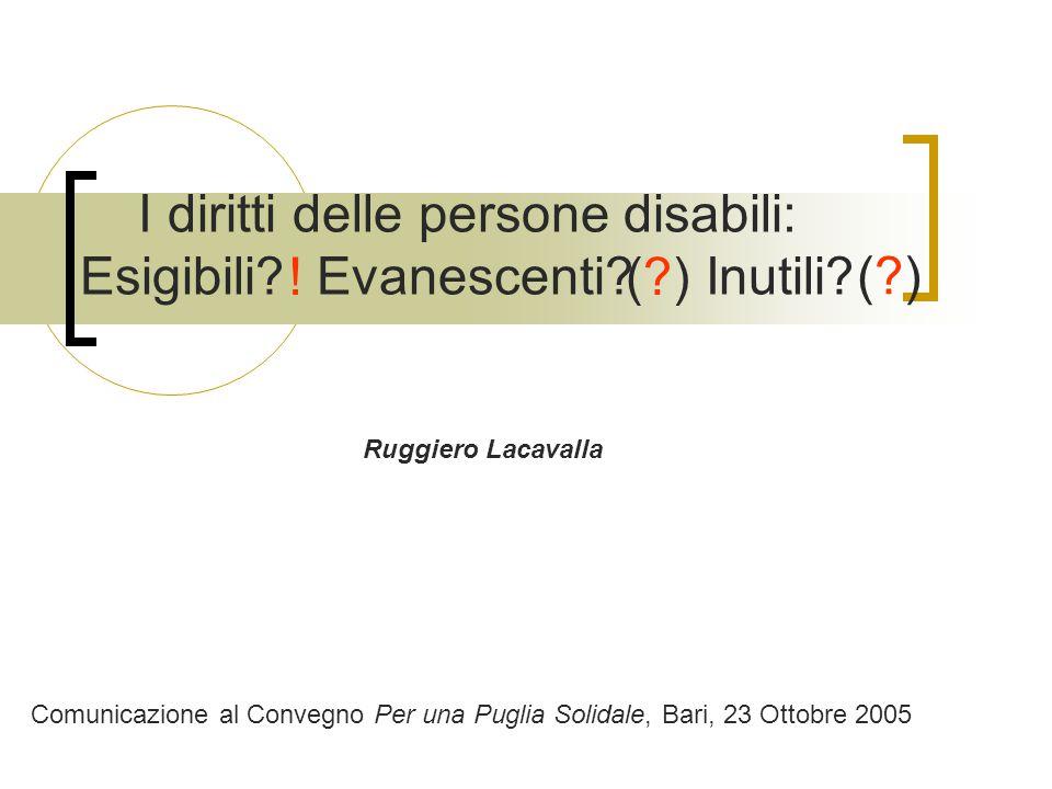 I diritti delle persone disabili: Esigibili.Evanescenti.
