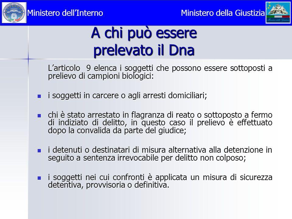 A chi può essere prelevato il Dna L'articolo 9 elenca i soggetti che possono essere sottoposti a prelievo di campioni biologici: i soggetti in carcere