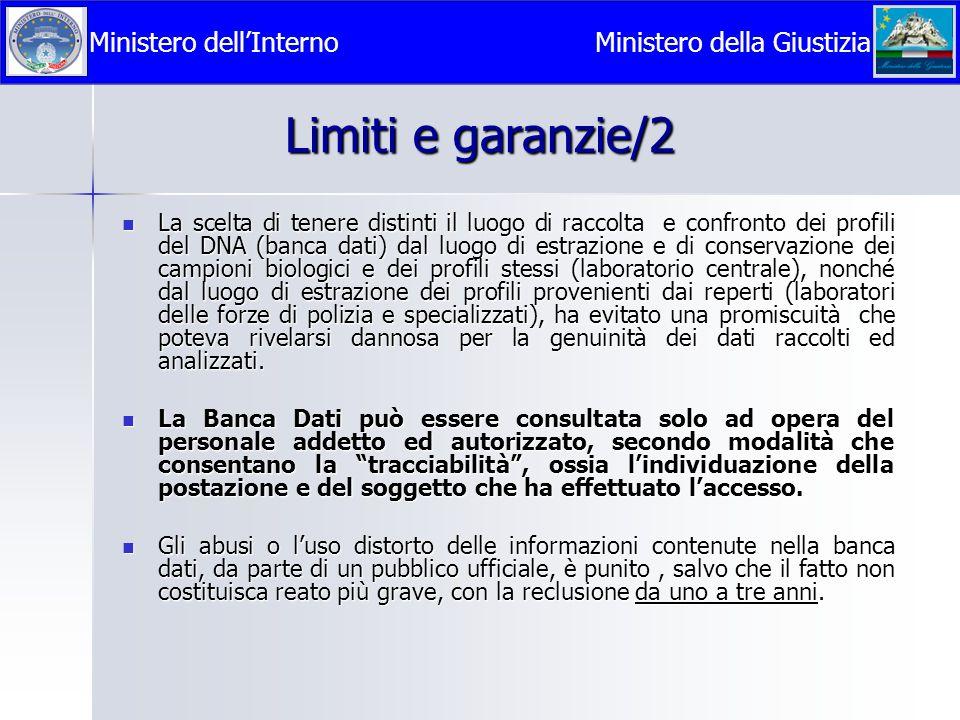 Limiti e garanzie/2 La scelta di tenere distinti il luogo di raccolta e confronto dei profili del DNA (banca dati) dal luogo di estrazione e di conser