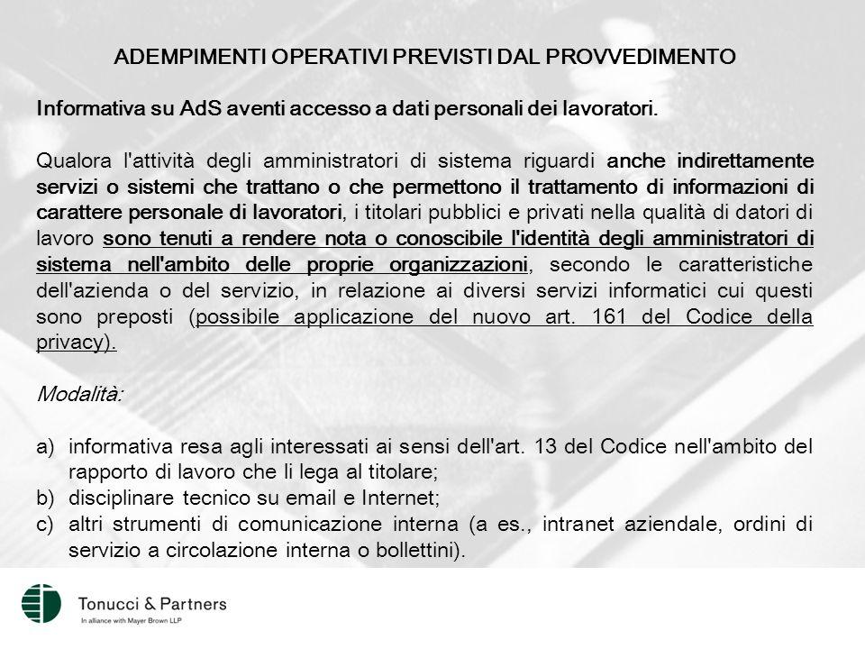 ADEMPIMENTI OPERATIVI PREVISTI DAL PROVVEDIMENTO Informativa su AdS aventi accesso a dati personali dei lavoratori.