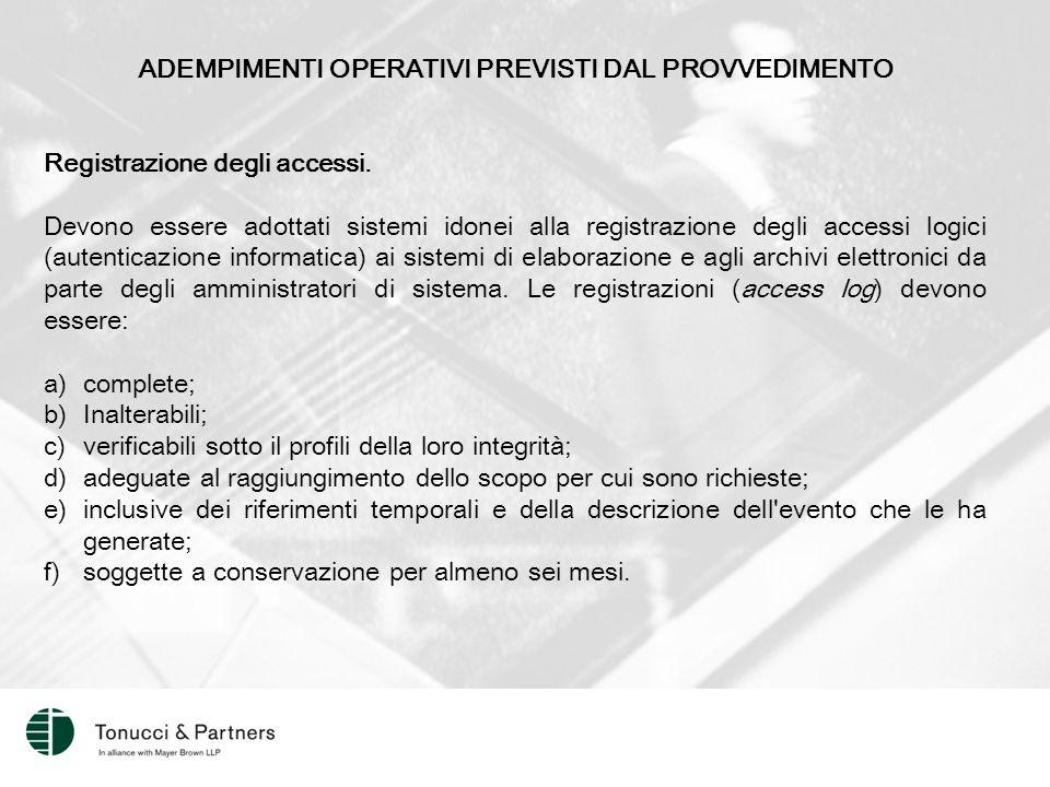 ADEMPIMENTI OPERATIVI PREVISTI DAL PROVVEDIMENTO Registrazione degli accessi.