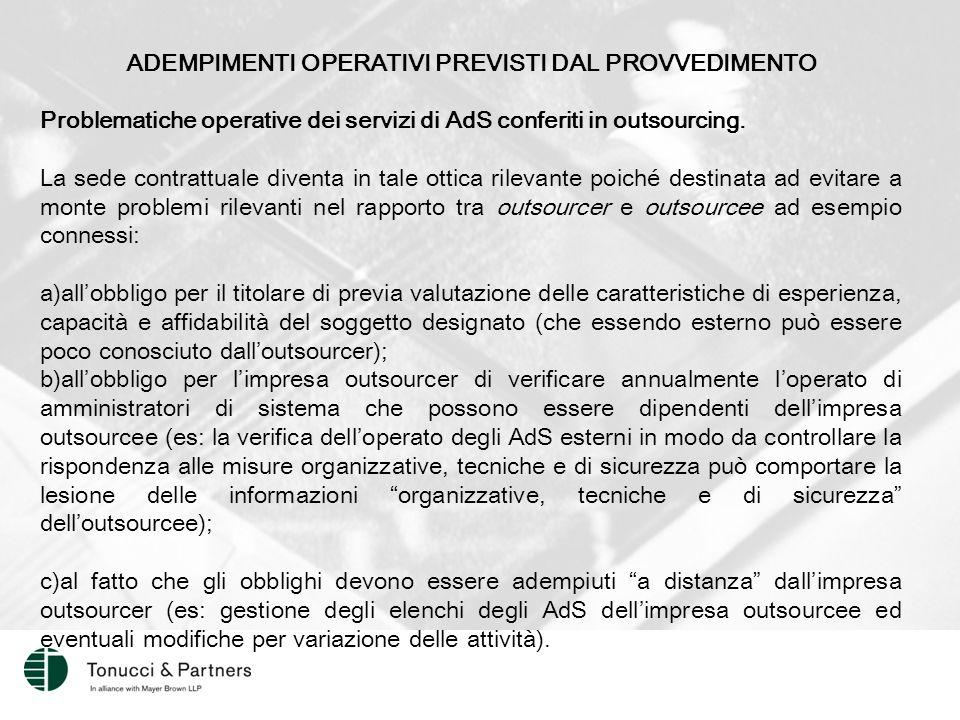 ADEMPIMENTI OPERATIVI PREVISTI DAL PROVVEDIMENTO Problematiche operative dei servizi di AdS conferiti in outsourcing.