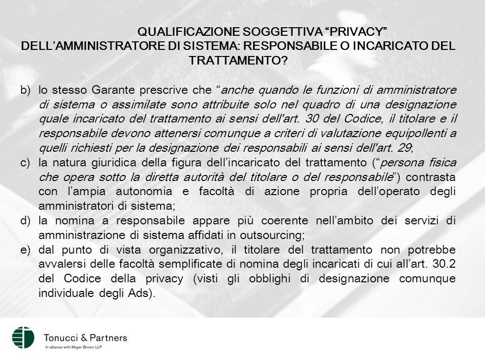 QUALIFICAZIONE SOGGETTIVA PRIVACY DELL'AMMINISTRATORE DI SISTEMA: RESPONSABILE O INCARICATO DEL TRATTAMENTO.