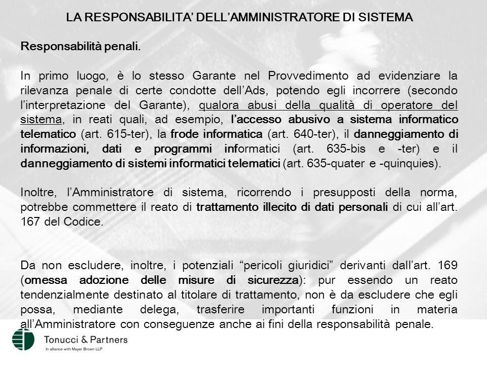 LA RESPONSABILITA' DELL'AMMINISTRATORE DI SISTEMA Responsabilità penali.