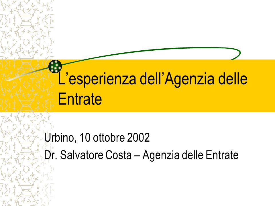L'esperienza dell'Agenzia delle Entrate Urbino, 10 ottobre 2002 Dr.