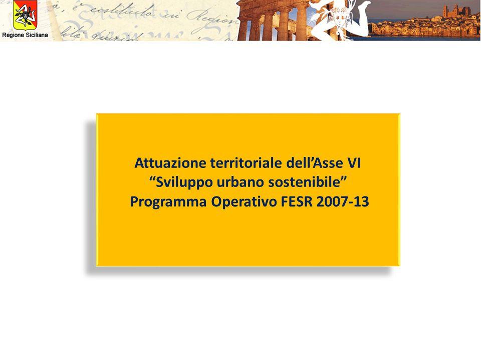 Attuazione territoriale dell'Asse VI Sviluppo urbano sostenibile Programma Operativo FESR 2007-13