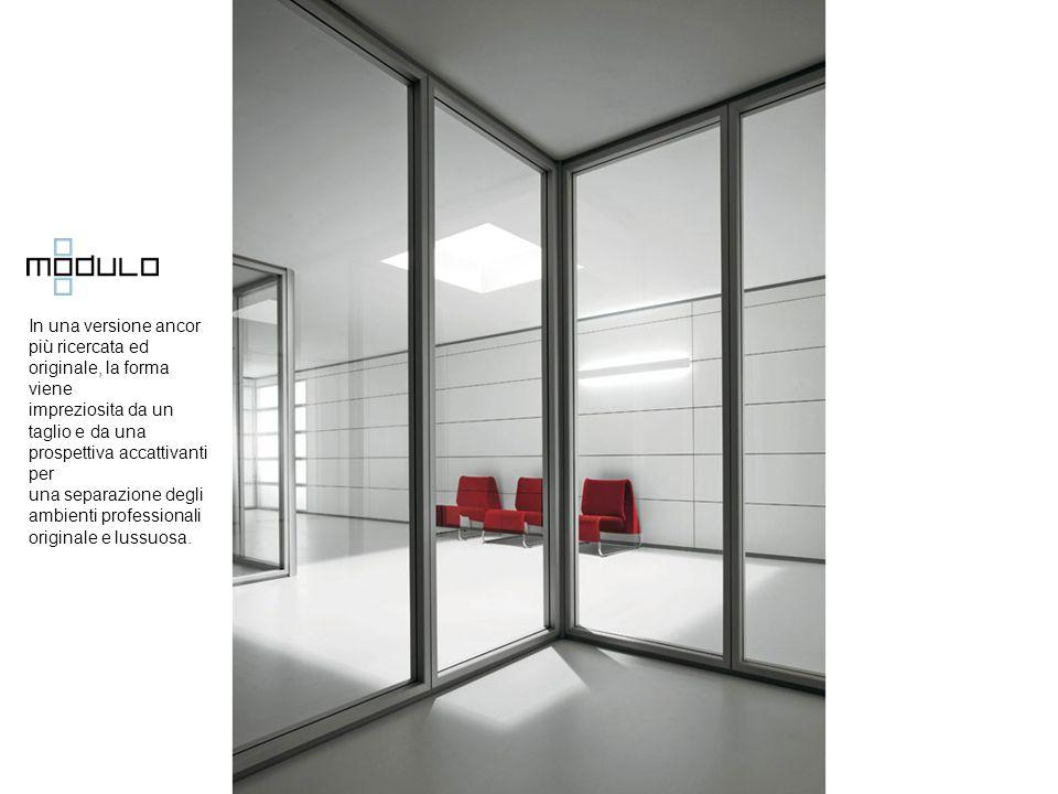 In una versione ancor più ricercata ed originale, la forma viene impreziosita da un taglio e da una prospettiva accattivanti per una separazione degli ambienti professionali originale e lussuosa.