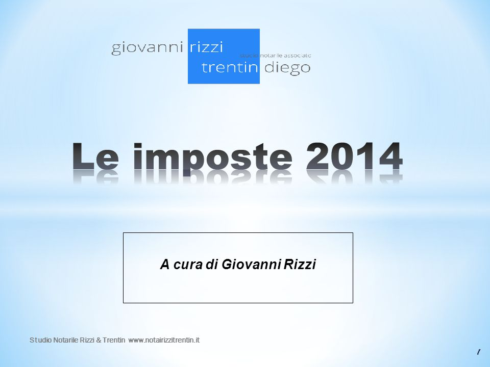A cura di Giovanni Rizzi 1 Studio Notarile Rizzi & Trentin www.notairizzitrentin.it