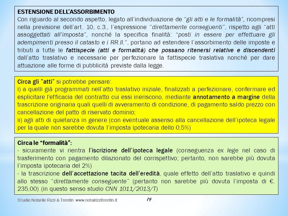 """Studio Notarile Rizzi & Trentin www.notairizzitrentin.it 14 Circa gli """"atti"""" si potrebbe pensare: i) a quelli già programmati nell'atto traslativo ini"""