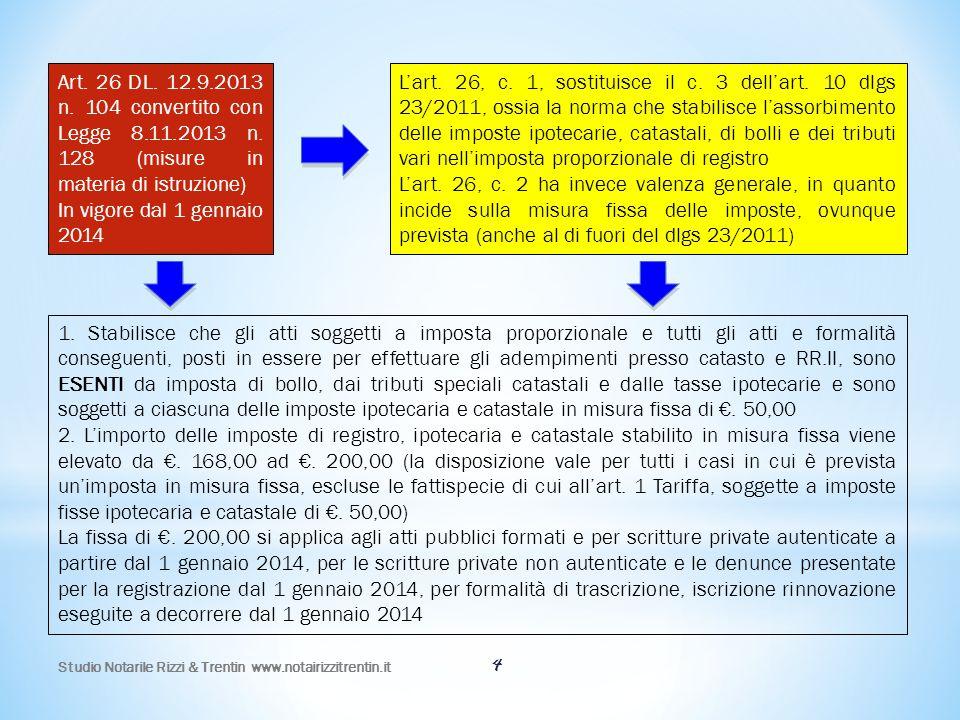 Studio Notarile Rizzi & Trentin www.notairizzitrentin.it 4 Art. 26 DL. 12.9.2013 n. 104 convertito con Legge 8.11.2013 n. 128 (misure in materia di is