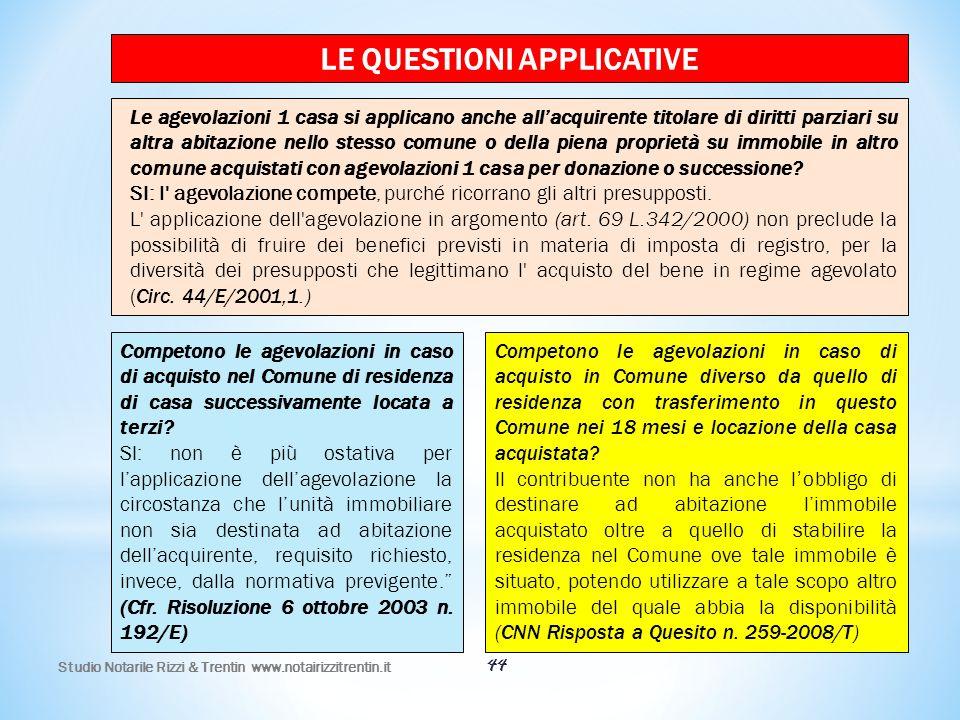 44 LE QUESTIONI APPLICATIVE Le agevolazioni 1 casa si applicano anche all'acquirente titolare di diritti parziari su altra abitazione nello stesso com