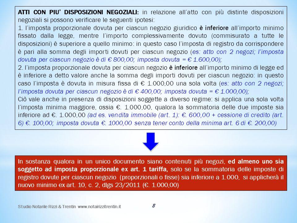 Studio Notarile Rizzi & Trentin www.notairizzitrentin.it 8 In sostanza qualora in un unico documento siano contenuti più negozi, ed almeno uno sia sog