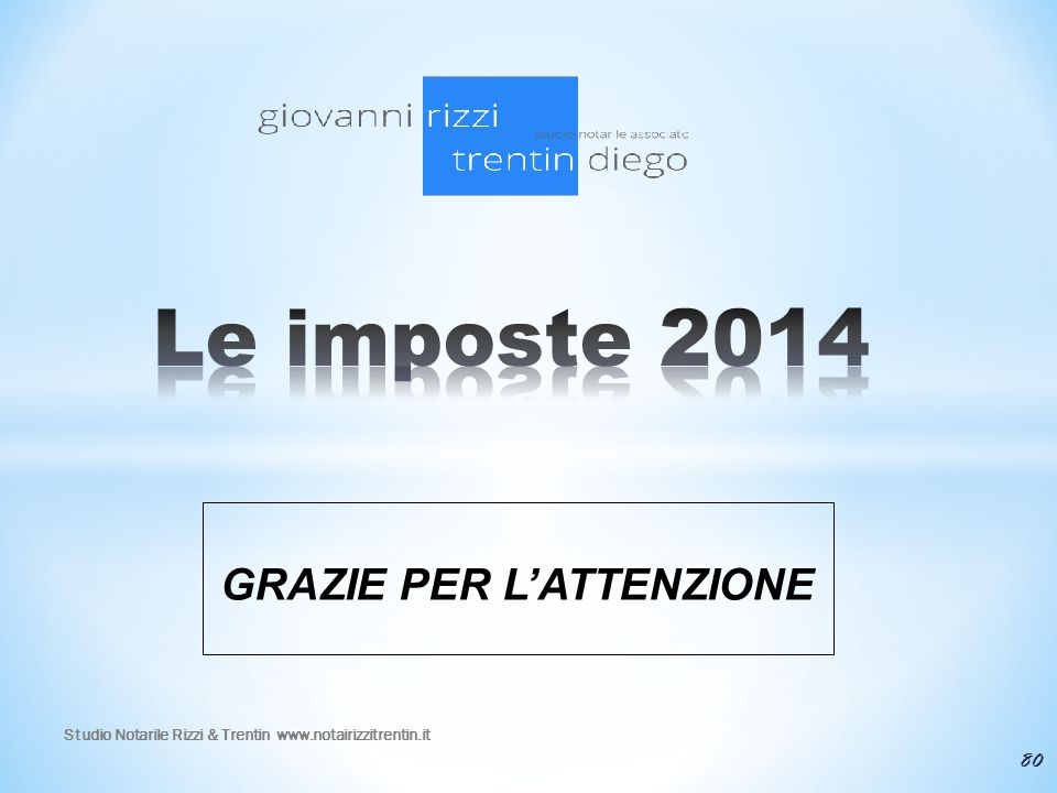 GRAZIE PER L'ATTENZIONE 80 Studio Notarile Rizzi & Trentin www.notairizzitrentin.it