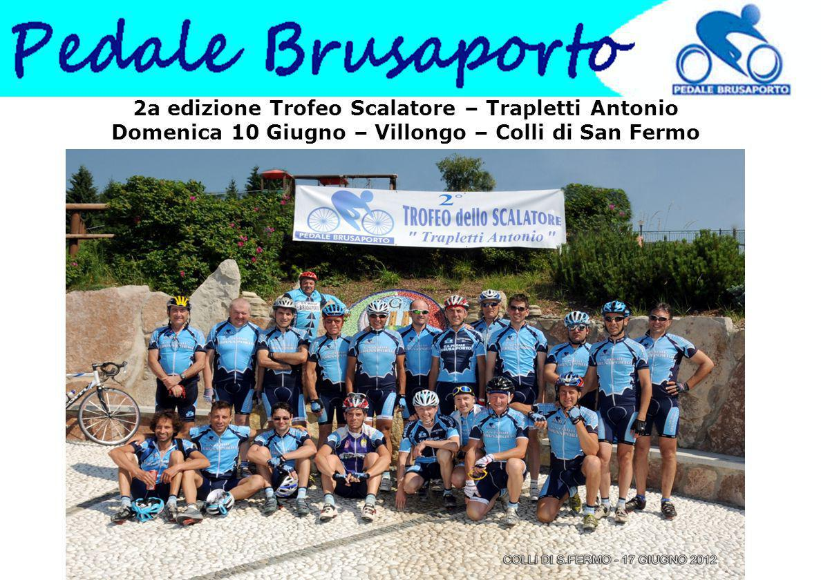 2a edizione Trofeo Scalatore – Trapletti Antonio Domenica 10 Giugno – Villongo – Colli di San Fermo