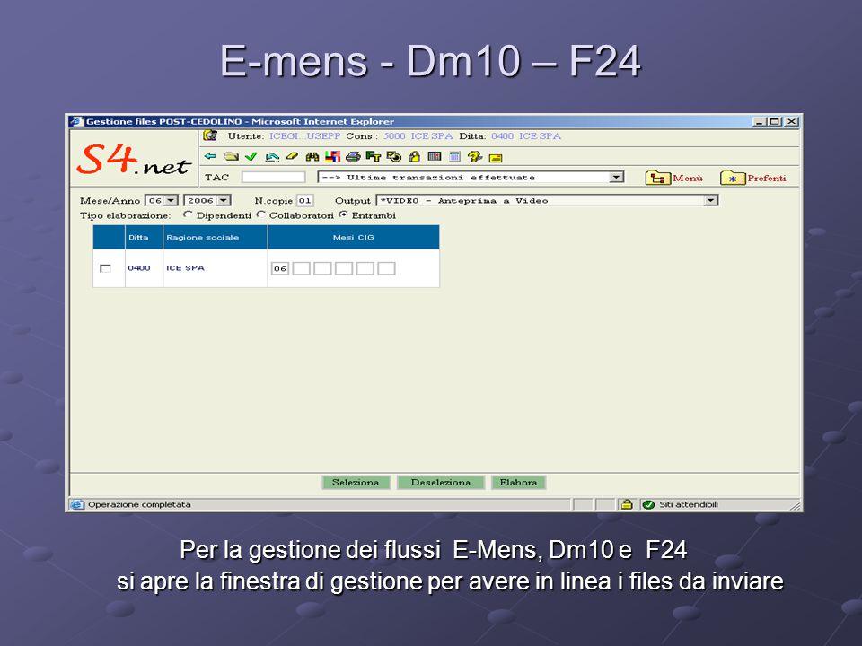 E-mens - Dm10 – F24 Per la gestione dei flussi E-Mens, Dm10 e F24 si apre la finestra di gestione per avere in linea i files da inviare si apre la fin