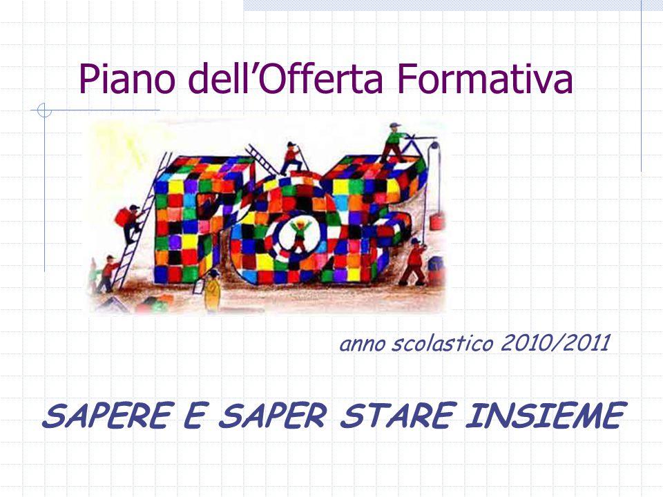 Piano dell'Offerta Formativa SAPERE E SAPER STARE INSIEME anno scolastico 2010/2011