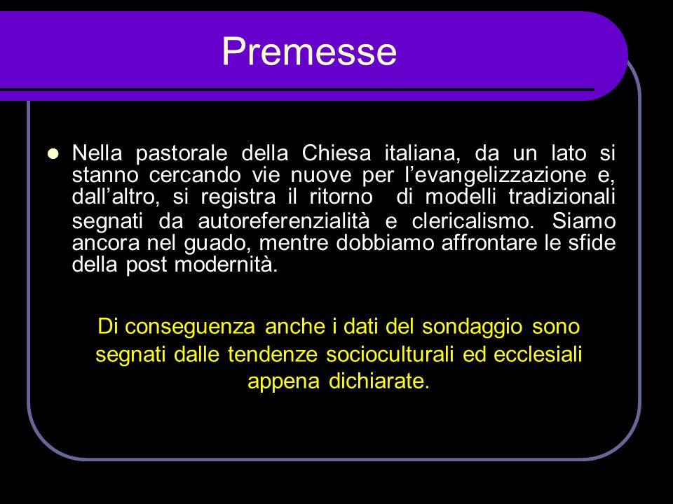 Premesse  Nella pastorale della Chiesa italiana, da un lato si stanno cercando vie nuove per l'evangelizzazione e, dall'altro, si registra il ritorno