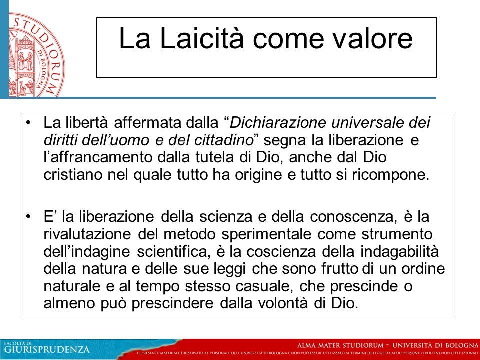 """La Laicità come valore •La libertà affermata dalla """"Dichiarazione universale dei diritti dell'uomo e del cittadino"""" segna la liberazione e l'affrancam"""