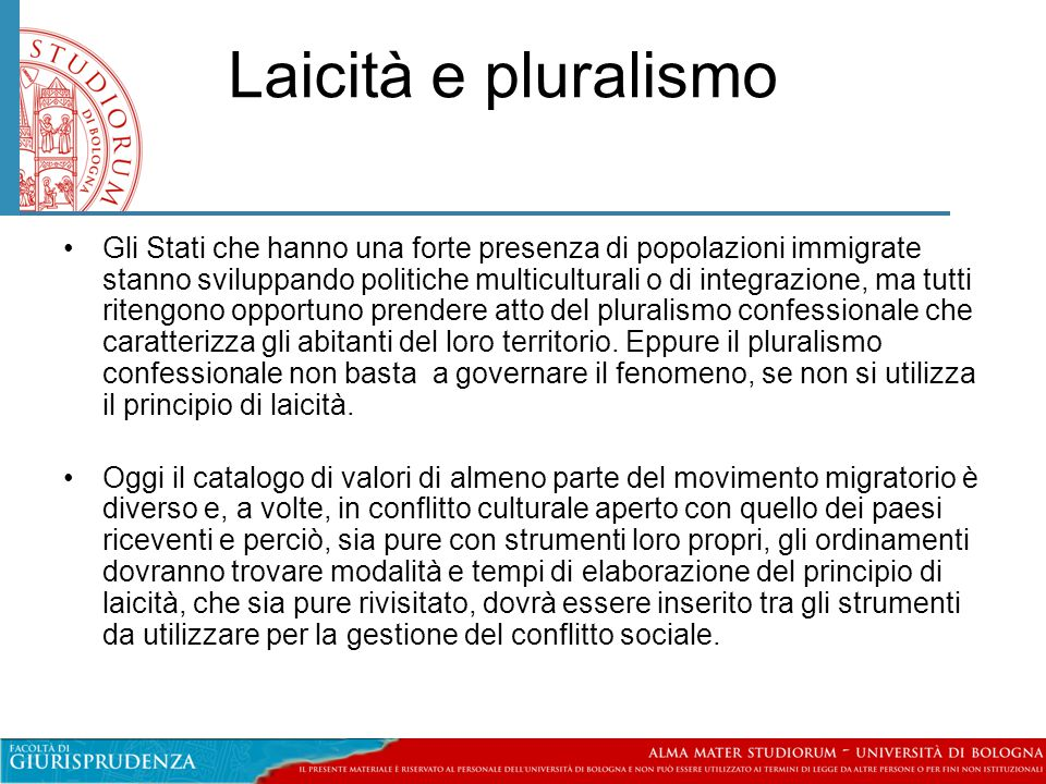 Laicità e pluralismo •Gli Stati che hanno una forte presenza di popolazioni immigrate stanno sviluppando politiche multiculturali o di integrazione, m