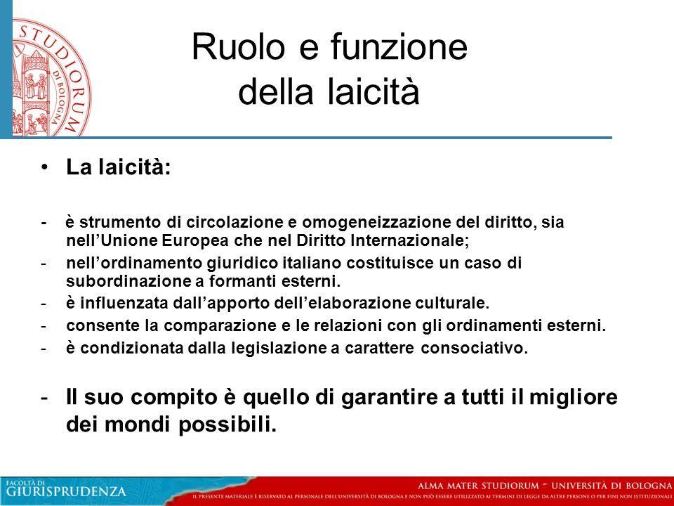 Ruolo e funzione della laicità •La laicità: - è strumento di circolazione e omogeneizzazione del diritto, sia nell'Unione Europea che nel Diritto Inte