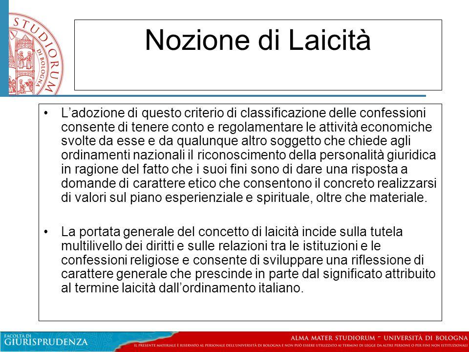 Nozione di Laicità •L'adozione di questo criterio di classificazione delle confessioni consente di tenere conto e regolamentare le attività economiche