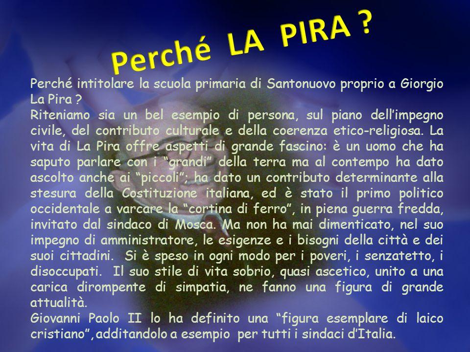 Perché intitolare la scuola primaria di Santonuovo proprio a Giorgio La Pira .