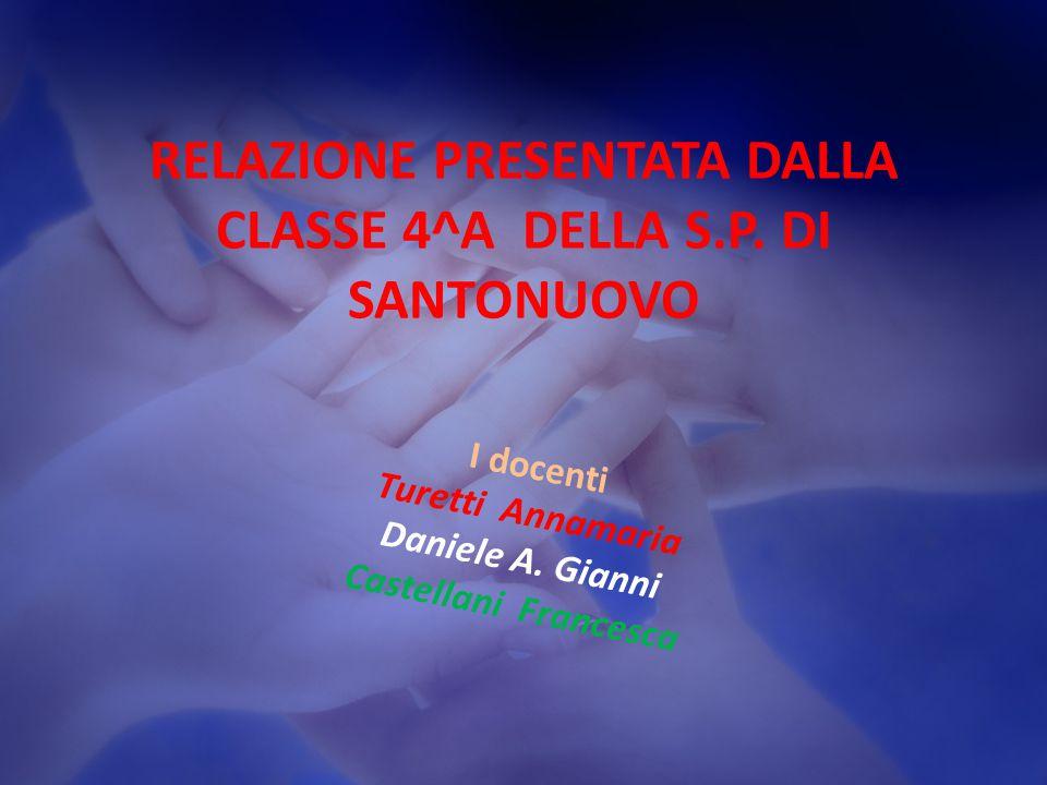 RELAZIONE PRESENTATA DALLA CLASSE 4^A DELLA S.P.