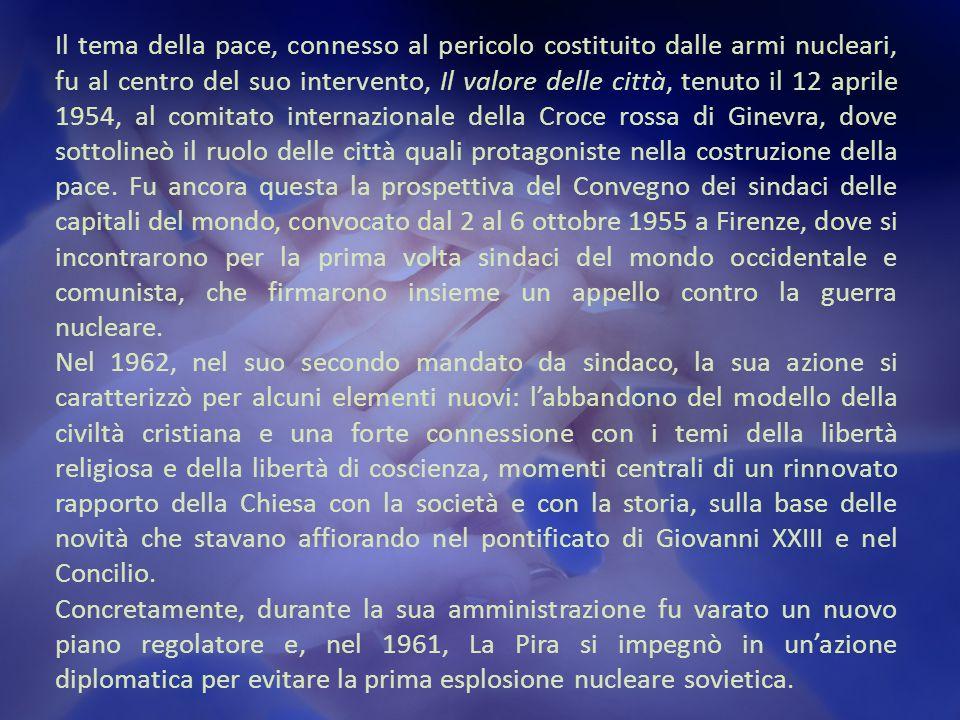 Il tema della pace, connesso al pericolo costituito dalle armi nucleari, fu al centro del suo intervento, Il valore delle città, tenuto il 12 aprile 1954, al comitato internazionale della Croce rossa di Ginevra, dove sottolineò il ruolo delle città quali protagoniste nella costruzione della pace.