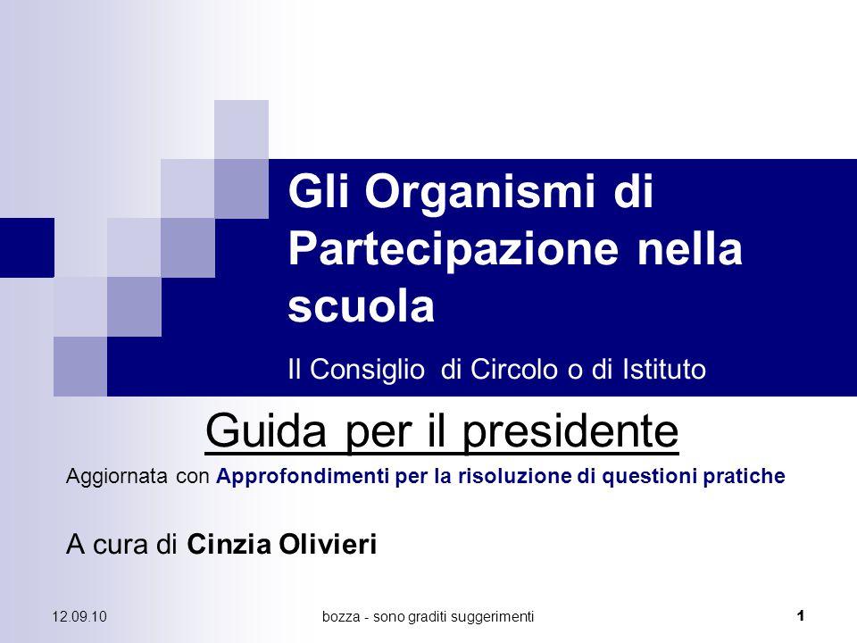 12.09.10bozza - sono graditi suggerimenti 1 Gli Organismi di Partecipazione nella scuola Il Consiglio di Circolo o di Istituto Guida per il presidente