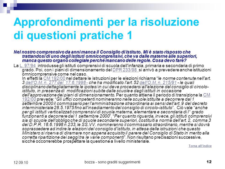 bozza - sono graditi suggerimenti12 12.09.10 Approfondimenti per la risoluzione di questioni pratiche 1 Nel nostro comprensivo da anni manca il Consig