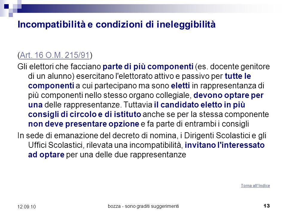 bozza - sono graditi suggerimenti13 12.09.10 Incompatibilità e condizioni di ineleggibilità (Art. 16 O.M. 215/91)Art. 16 O.M. 215/91 Gli elettori che
