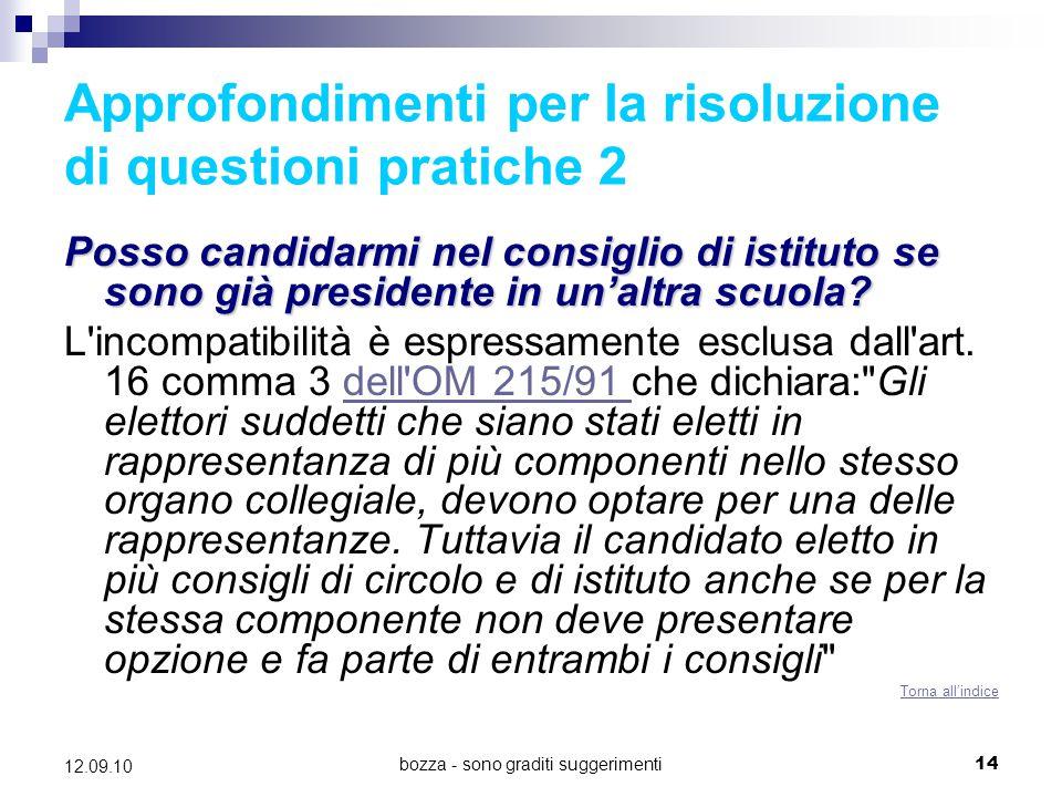 bozza - sono graditi suggerimenti14 12.09.10 Approfondimenti per la risoluzione di questioni pratiche 2 Posso candidarmi nel consiglio di istituto se