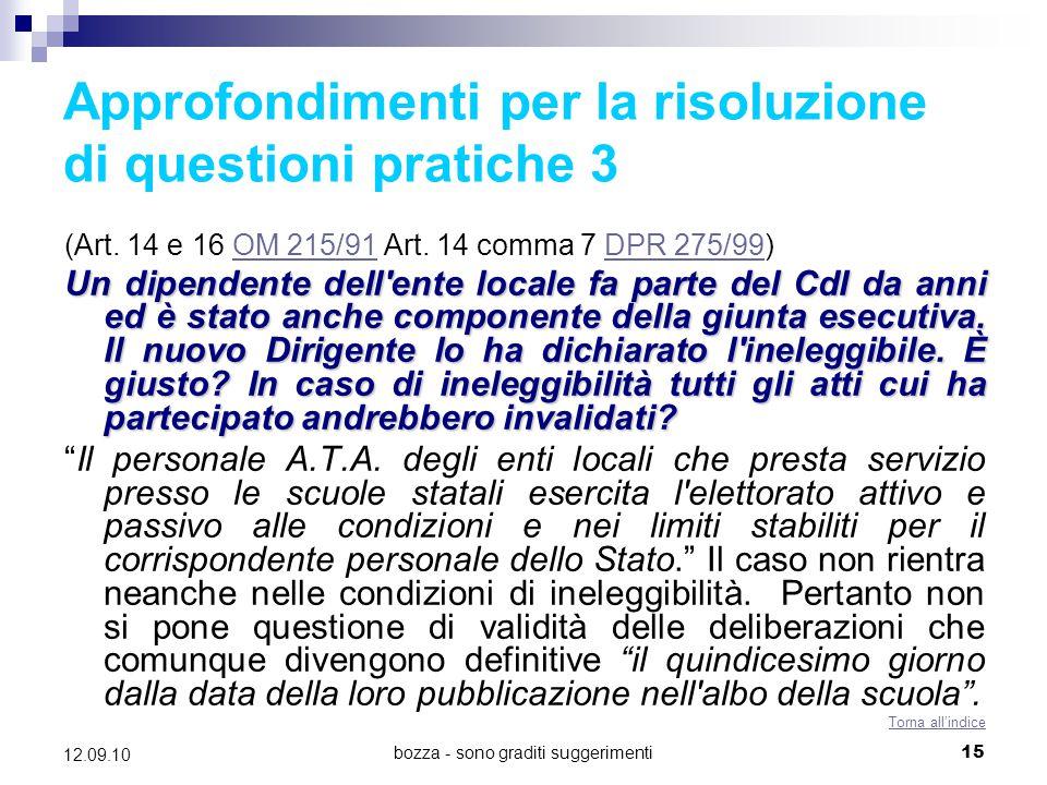 bozza - sono graditi suggerimenti15 12.09.10 Approfondimenti per la risoluzione di questioni pratiche 3 (Art. 14 e 16 OM 215/91 Art. 14 comma 7 DPR 27
