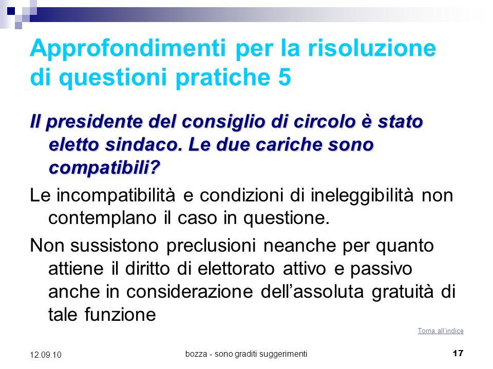 bozza - sono graditi suggerimenti17 12.09.10 Approfondimenti per la risoluzione di questioni pratiche 5 Il presidente del consiglio di circolo è stato