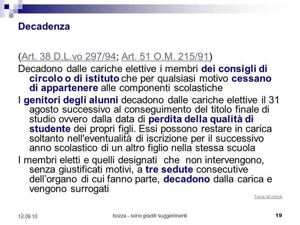 bozza - sono graditi suggerimenti19 12.09.10 Decadenza (Art. 38 D.L.vo 297/94; Art. 51 O.M. 215/91)Art. 38 D.L.vo 297/94Art. 51 O.M. 215/91 Decadono d