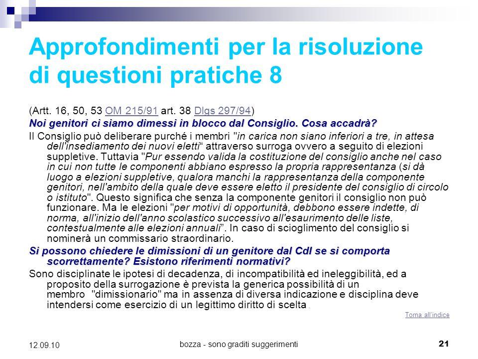bozza - sono graditi suggerimenti21 12.09.10 Approfondimenti per la risoluzione di questioni pratiche 8 (Artt. 16, 50, 53 OM 215/91 art. 38 Dlgs 297/9