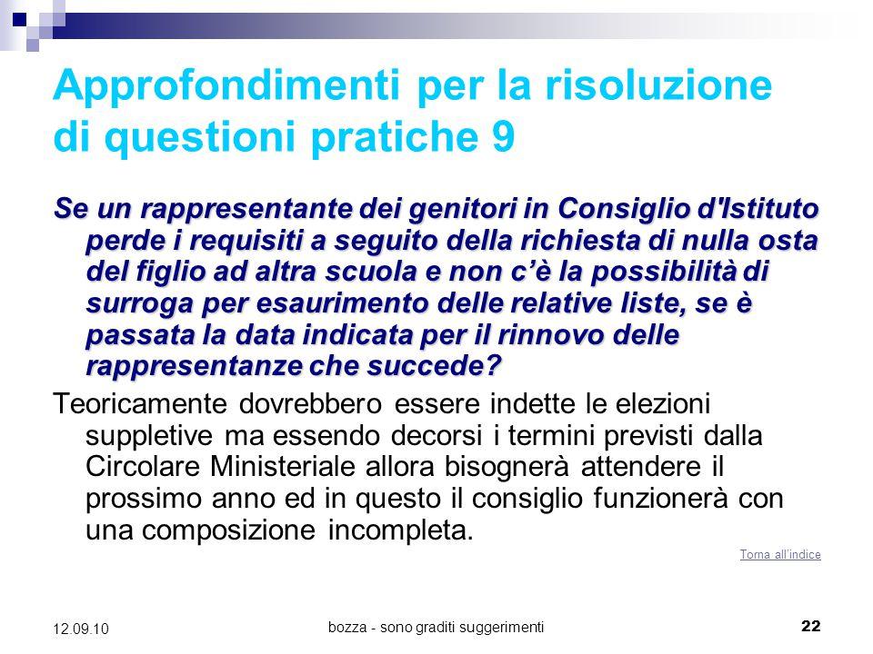 bozza - sono graditi suggerimenti22 12.09.10 Approfondimenti per la risoluzione di questioni pratiche 9 Se un rappresentante dei genitori in Consiglio