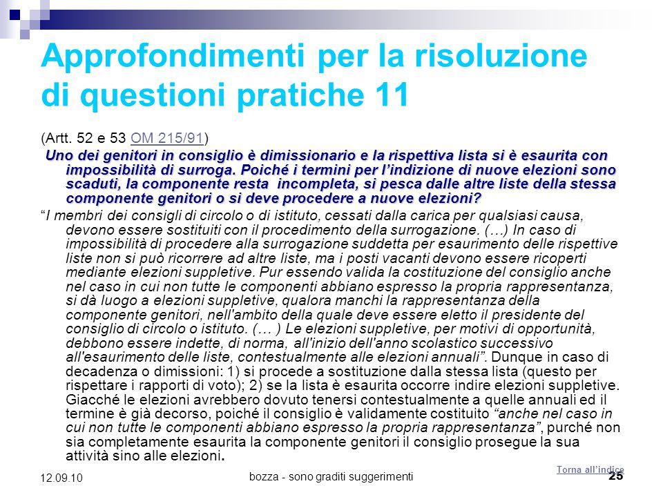bozza - sono graditi suggerimenti25 12.09.10 Approfondimenti per la risoluzione di questioni pratiche 11 (Artt. 52 e 53 OM 215/91)OM 215/91 Uno dei ge