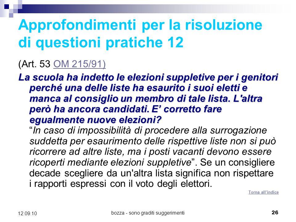 bozza - sono graditi suggerimenti26 12.09.10 Approfondimenti per la risoluzione di questioni pratiche 12 (Art. 53 OM 215/91)OM 215/91) La scuola ha in