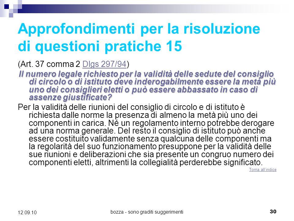 bozza - sono graditi suggerimenti30 12.09.10 Approfondimenti per la risoluzione di questioni pratiche 15 (Art. 37 comma 2 Dlgs 297/94)Dlgs 297/94 Il n