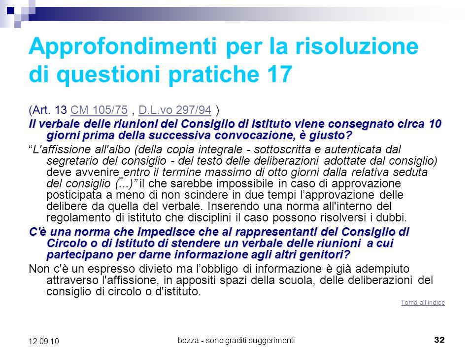 bozza - sono graditi suggerimenti32 12.09.10 Approfondimenti per la risoluzione di questioni pratiche 17 (Art. 13 CM 105/75, D.L.vo 297/94 )CM 105/75D