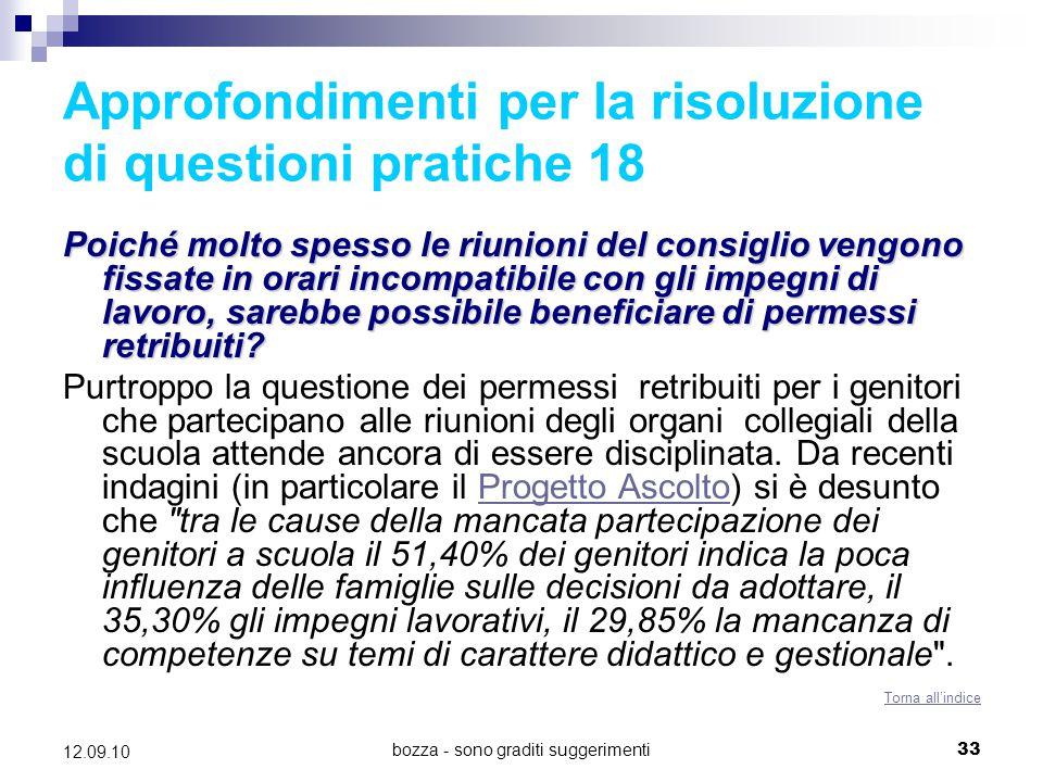 bozza - sono graditi suggerimenti33 12.09.10 Approfondimenti per la risoluzione di questioni pratiche 18 Poiché molto spesso le riunioni del consiglio