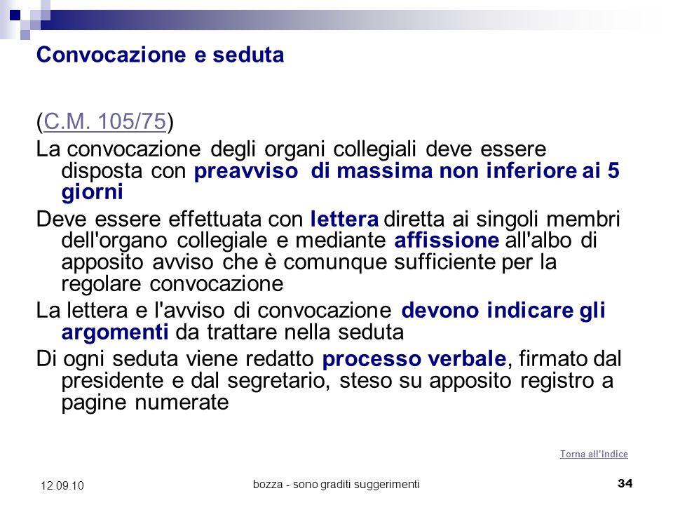 bozza - sono graditi suggerimenti34 12.09.10 Convocazione e seduta (C.M. 105/75)C.M. 105/75 La convocazione degli organi collegiali deve essere dispos