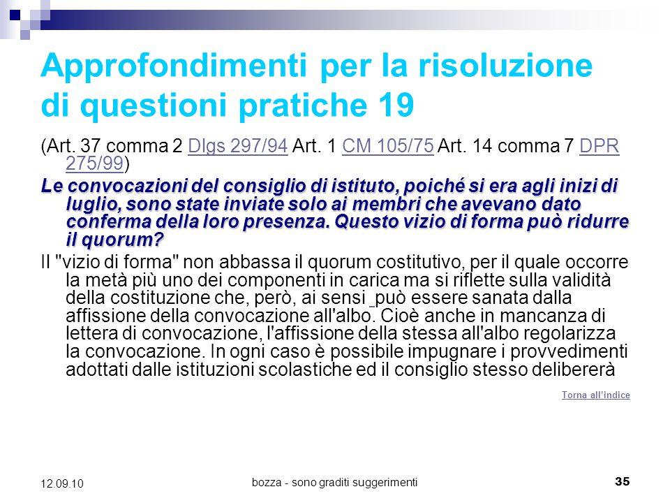 bozza - sono graditi suggerimenti35 12.09.10 Approfondimenti per la risoluzione di questioni pratiche 19 (Art. 37 comma 2 Dlgs 297/94 Art. 1 CM 105/75