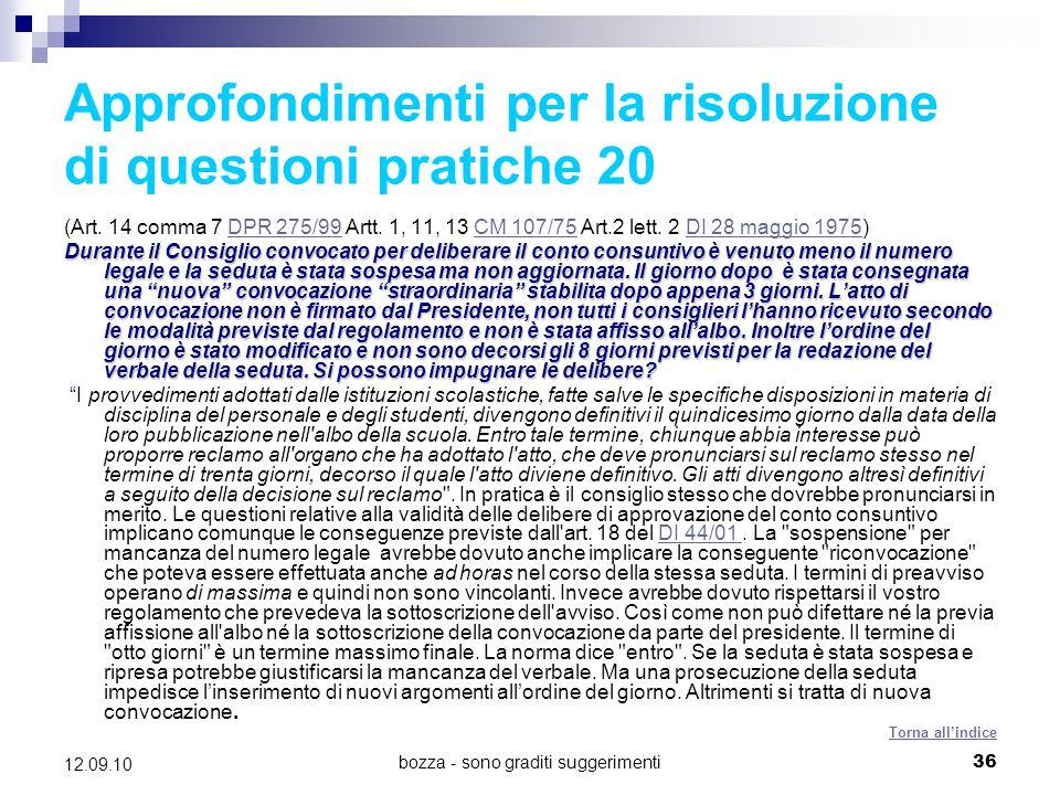 bozza - sono graditi suggerimenti36 12.09.10 Approfondimenti per la risoluzione di questioni pratiche 20 (Art. 14 comma 7 DPR 275/99 Artt. 1, 11, 13 C