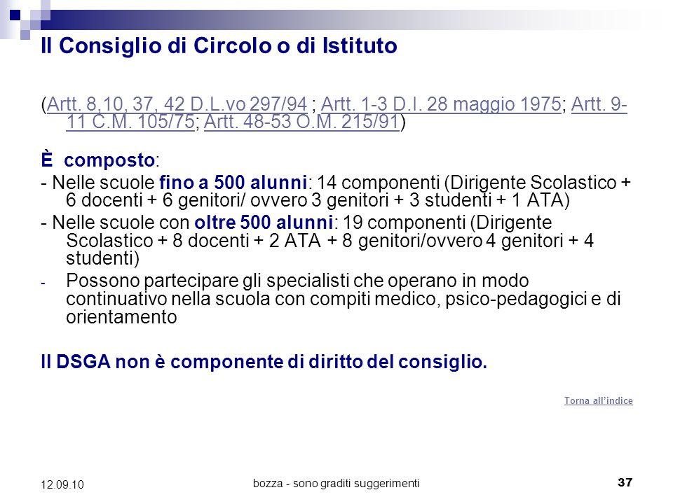 bozza - sono graditi suggerimenti37 12.09.10 Il Consiglio di Circolo o di Istituto (Artt. 8,10, 37, 42 D.L.vo 297/94 ; Artt. 1-3 D.I. 28 maggio 1975;